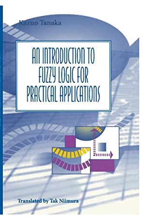 An Introduction to Fuzzy Logic for Practical: Kazuo Tanaka