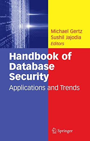 Handbook of Database Security : Applications and: Michael Gertz