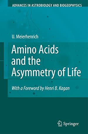 Amino Acids and the Asymmetry of Life: Uwe Meierhenrich