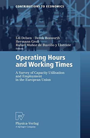 Operating Hours and Working Times : A Survey of Capacity Utilisation and Employment in the European...