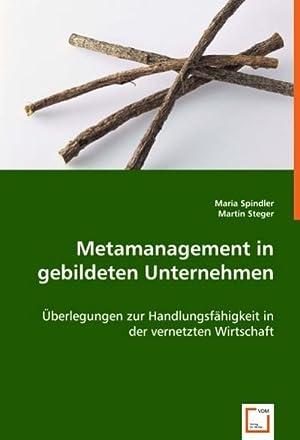 Metamanagement in gebildeten Unternehmen : Überlegungen zur: Maria Spindler