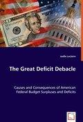 The Great Deficit Debacle : Causes and: Joëlle Leclaire