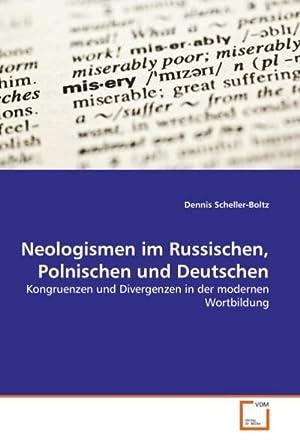 Neologismen im Russischen, Polnischen und Deutschen : Dennis Scheller-Boltz