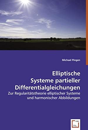 Elliptische Systeme partieller Differentialgleichungen : Zur Regularitätstheorie: Michael Pingen