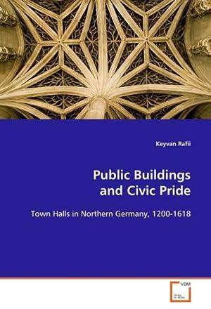 Public Buildings and Civic Pride : Town: Keyvan Rafii