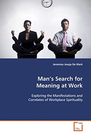 Man's Search for Meaning at Work : Jeremias Jesaja De