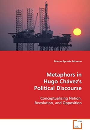 Metaphors in Hugo Chávez's Political Discourse: Marco Aponte Moreno