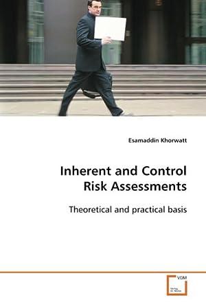 Inherent and Control Risk Assessments : Theoretical: Esamaddin Khorwatt