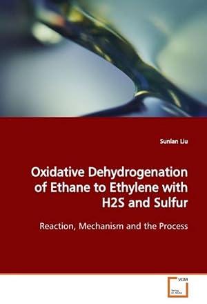 Oxidative Dehydrogenation of Ethane to Ethylene with: Sunlan Liu