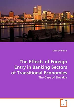 The Effects of Foreign Entry in Banking: Ladislav Hersic