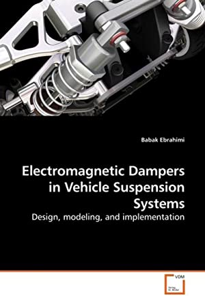 Electromagnetic Dampers in Vehicle Suspension Systems : Babak Ebrahimi