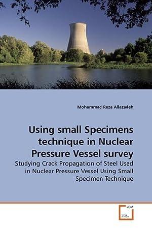 Using small Specimens technique in Nuclear Pressure: Mohammad Reza Allazadeh