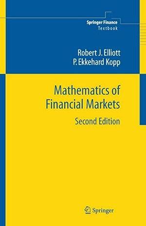 Mathematics of Financial Markets: Robert J. Elliott