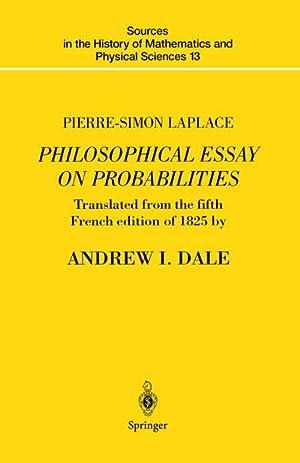 Pierre-Simon Laplace Philosophical Essay on Probabilities : Pierre-Simon Laplace