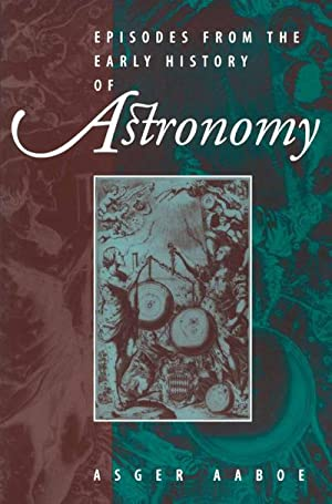 Episodes From the Early History of Astronomy: Asger Aaboe