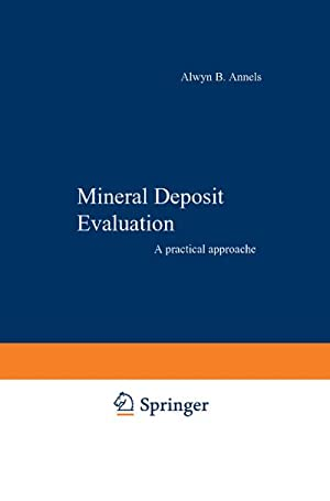 Mineral Deposit Evaluation : A practical approach: A. E. Annels