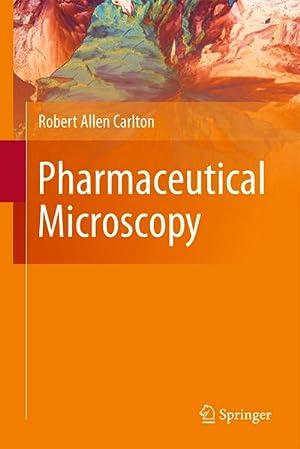 Pharmaceutical Microscopy: Robert Allen Carlton