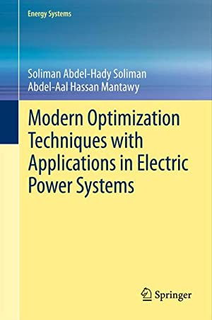 Modern Optimization Techniques with Applications in Electric: Soliman Abdel-Hady Soliman
