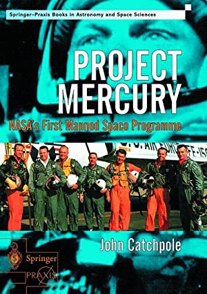 Project Mercury : NASA's First Manned Space: John Catchpole
