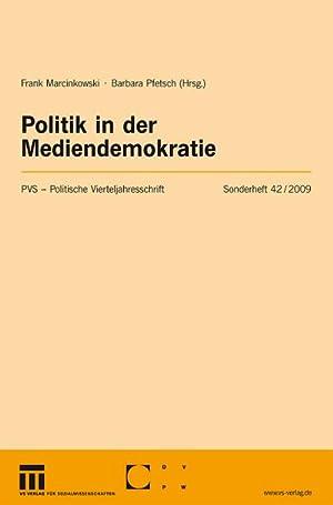 Politik in der Mediendemokratie : Politische Vierteljahresschrift Sonderhefte: Frank Marcinkowski