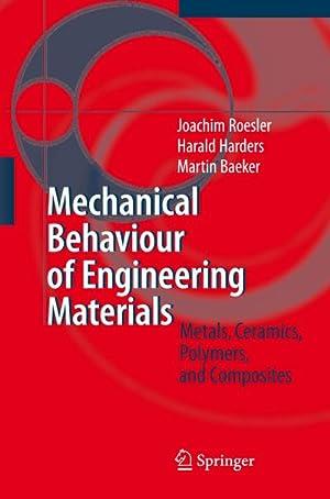 Mechanical Behaviour of Engineering Materials : Metals,: Joachim Rösler
