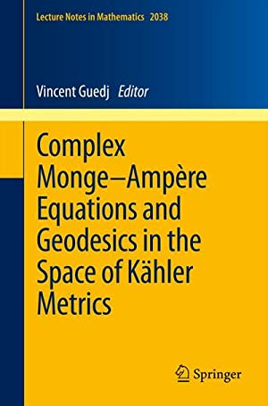 Complex Monge-Ampère Equations and Geodesics in the: Vincent Guedj