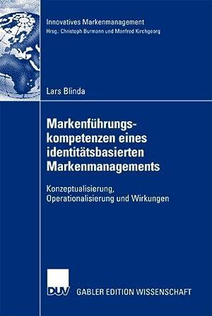 Markenführungskompetenzen eines identitätsbasierten Markenmanagements : Konzeptualisierung, Operationalisierung: Lars Blinda