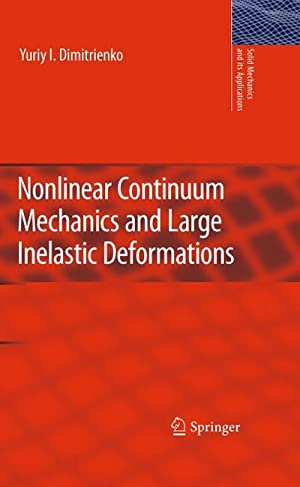 Nonlinear Continuum Mechanics and Large Inelastic Deformations: Yuriy I. Dimitrienko