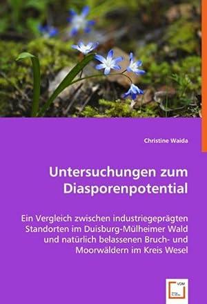 Untersuchungen zum Diasporenpotential : Ein Vergleich zwischen: Christine Waida