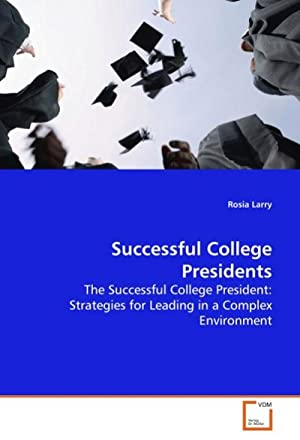 Successful College Presidents : The Successful College: Rosia Larry