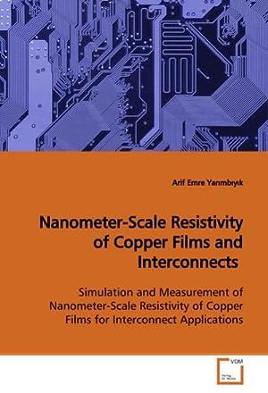 Nanometer-Scale Resistivity of Copper Films andInterconnects : Arif Emre Yarimbiyik