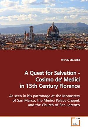 A Quest for Salvation - Cosimo de': Wendy Stockstill