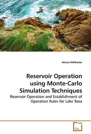 Reservoir Operation using Monte-Carlo Simulation Techniques : Amare Melkamu