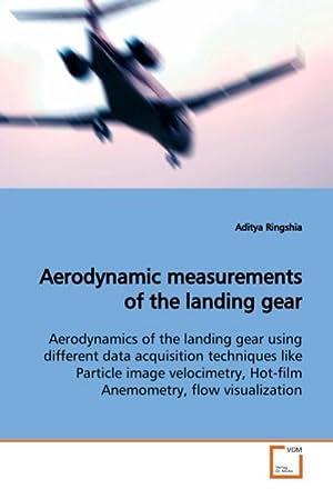 Aerodynamic measurements of the landing gear : Aditya Ringshia