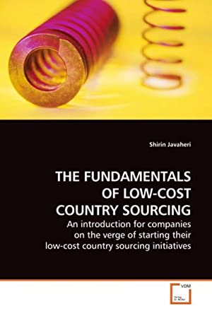 THE FUNDAMENTALS OF LOW-COST COUNTRY SOURCING : Shirin Javaheri