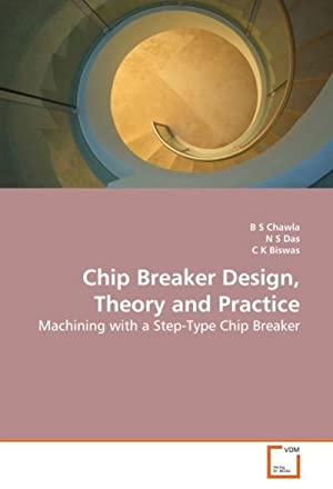 Chip Breaker Design, Theory and Practice : B S Chawla