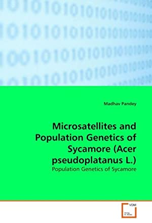 Microsatellites and Population Genetics of Sycamore (Acer: Madhav Pandey