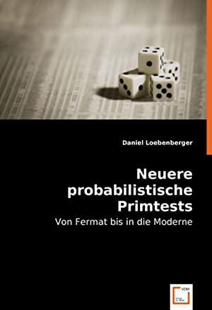 Neuere probabilistische Primtests : Von Fermat bis: Daniel Loebenberger