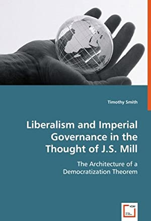 Liberalism and Imperial Governance in the Thought: Timothy Smith