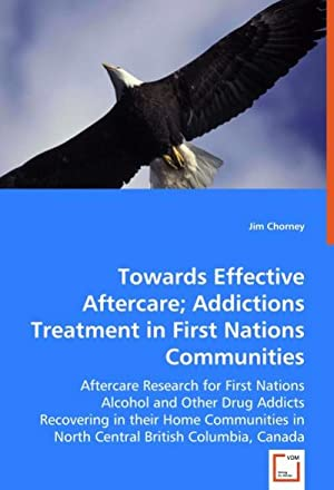 Towards Effective Aftercare; Addictions Treatment in First: Jim Chorney