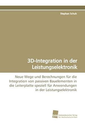 3D-Integration in der Leistungselektronik : Neue Wege: Stephan Schuh