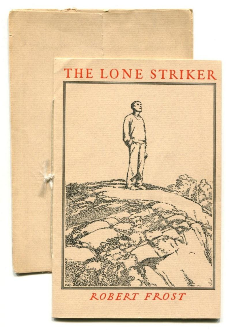 THE LONE STRIKER.: Frost, Robert.