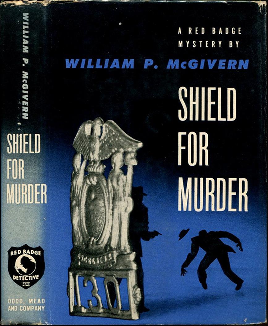 SHIELD FOR MURDER. McGivern, William P. Near Fine Hardcover