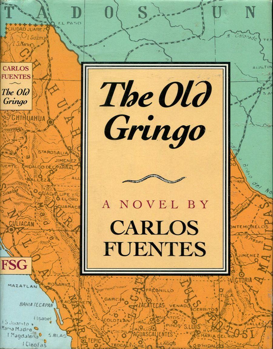 THE OLD GRINGO. Fuentes, Carlos.