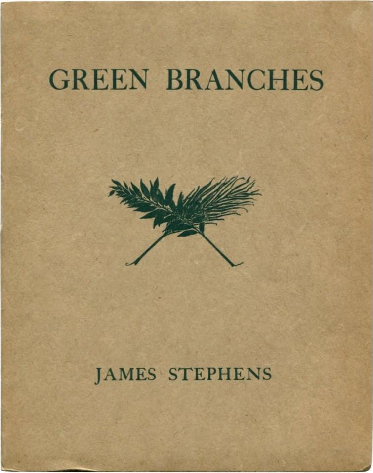 GREEN BRANCHES Stephens, James. Fine Softcover