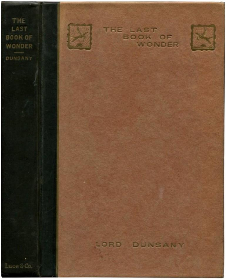 THE LAST BOOK OF WONDER. Dunsany, Lord.