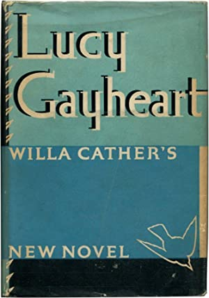 LUCY GAYHEART.: Cather, Willa.