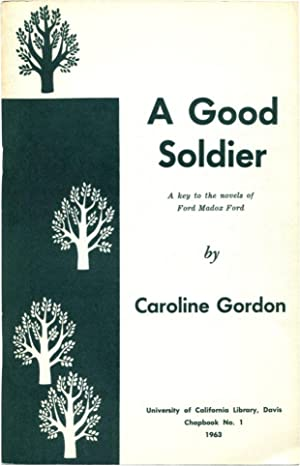 A GOOD SOLDIER: A Key to the Novels of Ford Madox Ford.: Gordon, Caroline. (Ford, Ford Madox).
