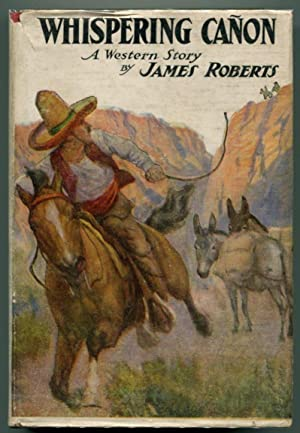 WHISPERING CANON: A Western Story.: Roberts, James.