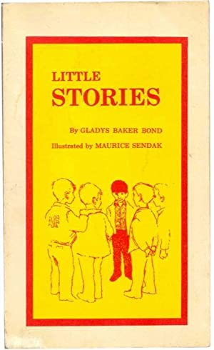 LITTLE STORIES.: Sendak, Maurice, Gladys Baker Bond.